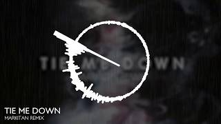 TIE ME DOWN (MARKITAN REMIX)
