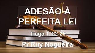 Adesão à perfeita lei - Pr Ruy Nogueira