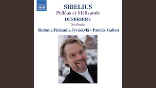 Pelleas and Melisande Suite, Op. 46 (version for orchestra) : No. 2. Prelude to Act I Scene 2,...