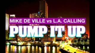 Mike De Ville vs. L.A. Calling - Pump It Up (DJ THT Remix)