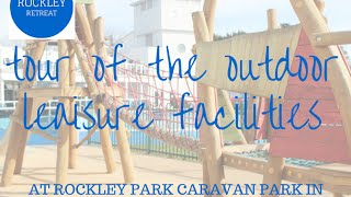 Tour Of Outdoor Leisure Facilities at Rockley Park Caravan Park in Poole Dorset