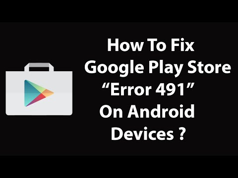 "How To Fix ""App Couldn't be downloaded due to an Error 491"" On Play Store ?"