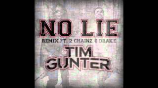 Tim Gunter - No Lie (Remix) ft. 2 Chainz and Drake