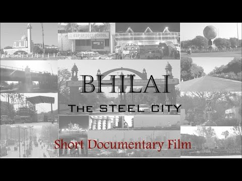 BHILAI - The Short Documentary Film