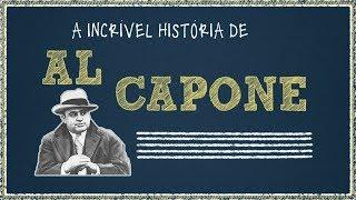 Al Capone -  A incrível história