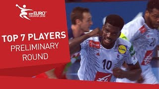 Top 7 Players | Preliminary Round | Men's EHF EURO 2018