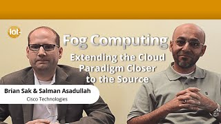 Fog Computing Extending the Cloud Paradigm Closer to the Source in IoT with Cisco