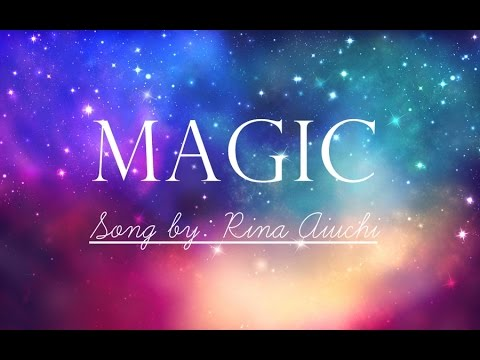 Magic - Rina Aiuchi (Lyric Video)