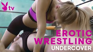 Erotic Wrestling  Only on Playboy TV  Undercover