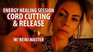 Reiki Session Cord Cutting and Release ASMR