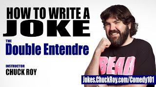 How Two Write A Joke – Double Entendre