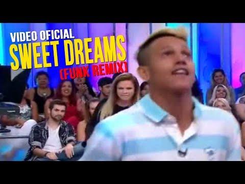 SWEET DREAMS (FULL: FUNK REMIX) - VIDEO OFICIAL