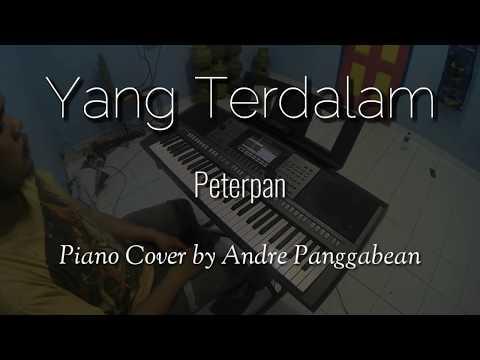 Yang Terdalam - Peterpan | Piano Cover by Andre Panggabean