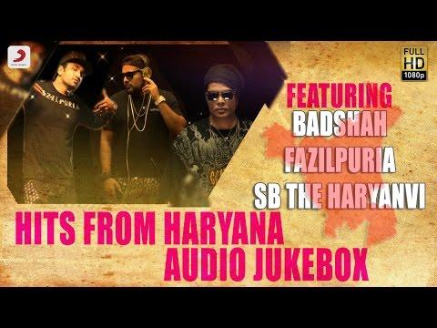 Hits From Haryana - Audio Jukebox | Badshah , Fazilpuria , SB The Haryanvi , Girik Aman