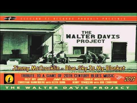 Jimmy McCracklin - Blue Sky Is My Blanket (Kostas A~171)