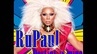 RuPaul - Destiny is Mine