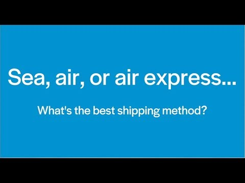 Shipping Methods - Sea Freight vs. Air Freight vs. Air Expre