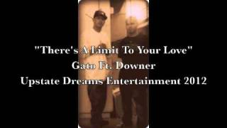(Upstate Dreams ENT) Limit To Your Love Ft. Downer- Gato