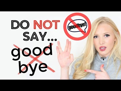 do-not-say-'goodbye!'---we-don't-say-this-anymore!-say-instead: