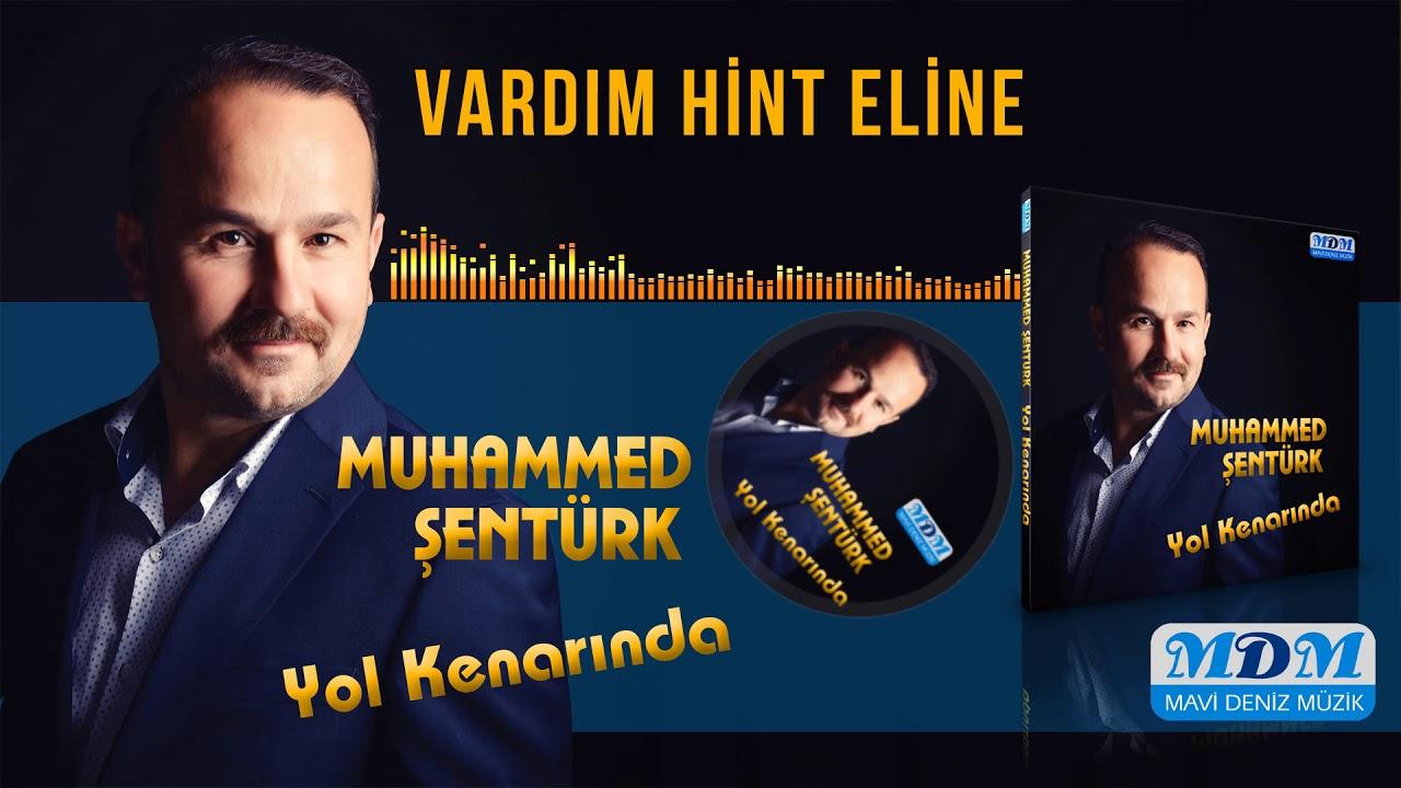 Muhammed Şentürk Vardım Hint Eline [ Mavi Deniz Müzik ]