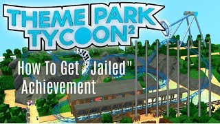 """How To Get They Achievement """"Jailed"""" Themenpark Tycoon 