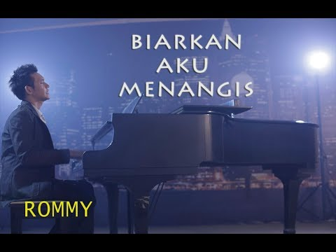 Rommy - Biarkan Aku Menangis (Official Music Video)