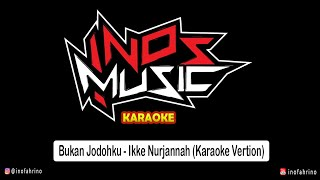 Bukan Jodohku - Ikke Nurjanah covered ( Karaoke Version)
