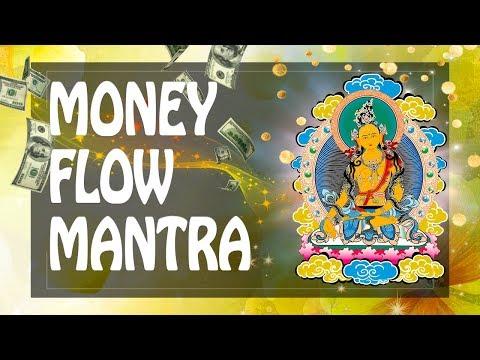 MONEY FLOW mantra - Buddhist mantra of Money & Abundance