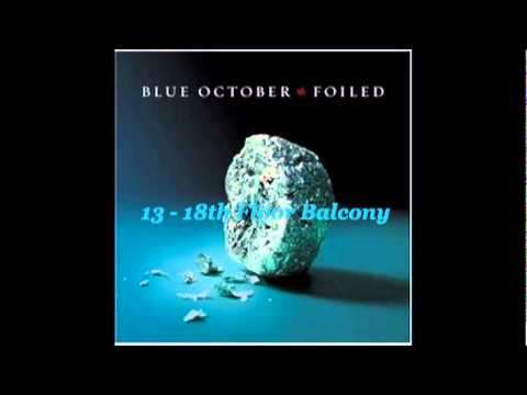 ALBUM Foiled - BLUE OCTOBER (all 13 songs and 2 bonus in a video PART 2)
