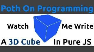 Watch Me Write A Rotating 3D Cube in Pure JavaScript without ANY Libraries!!!