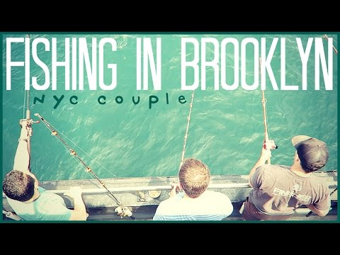 FISHING IN BROOKLYN // NEW YORK CITY VLOG