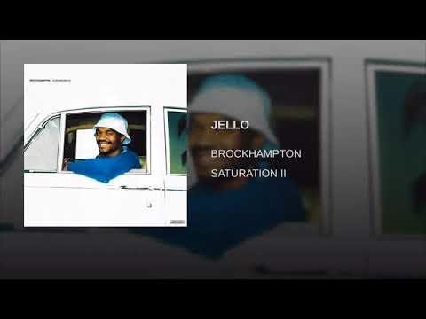 JELLO - BROCKHAMPTON