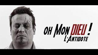 L'antidote [CLIP OFFICIEL] - Oh mon Dieu !