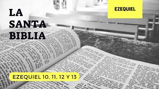 EZEQUIEL 10, 11, 12, 13 (DÍA 212) LA SANTA BIBLIA || Biblia hablada ||
