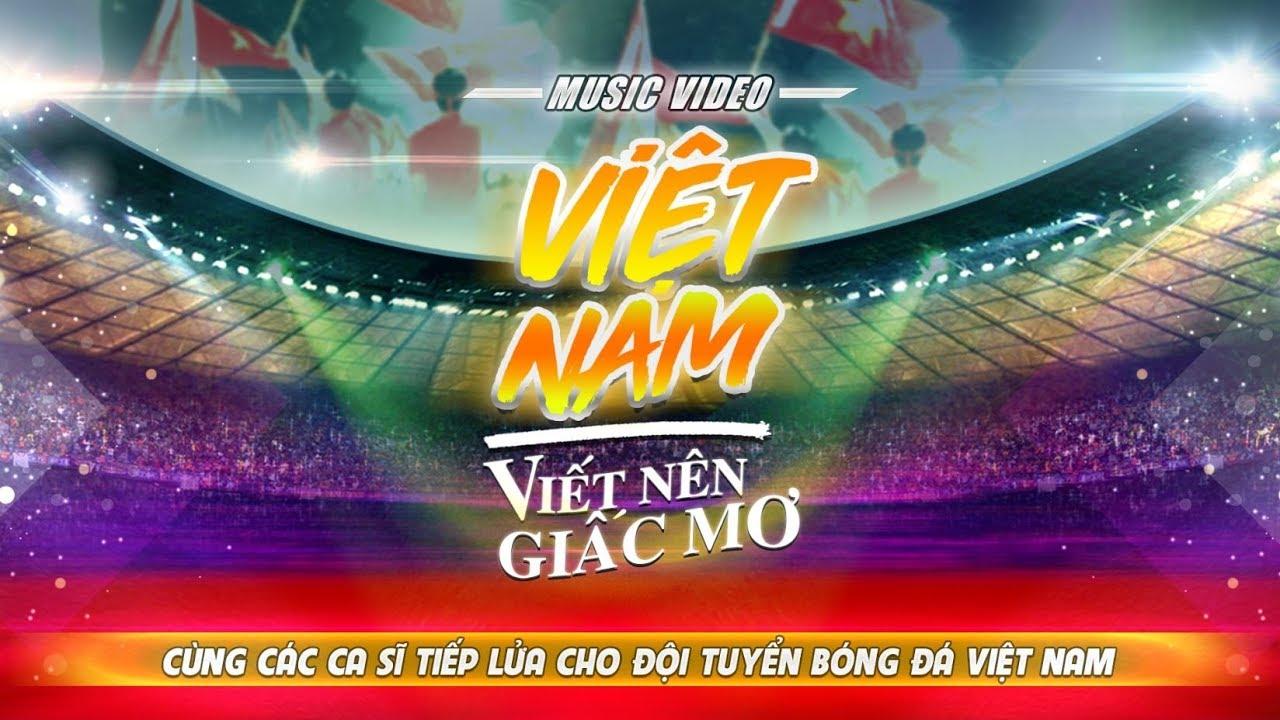 Việt Nam Viết Nên Giấc Mơ - Nhiều ca sĩ | Gala Nhạc Việt (Official MV)