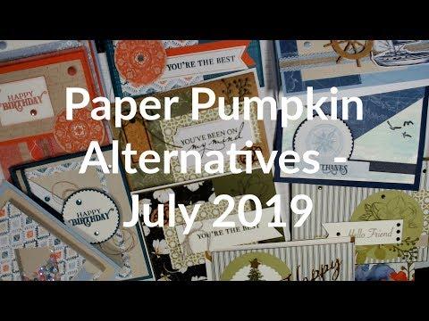 JULY 2019 PAPER PUMPKIN ALTERNATIVES With Stmpgrl (V1108)