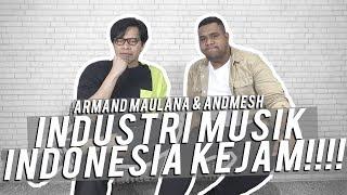 Gambar cover Armand Maulana & Andmesh - Dari Kejamnya Industri Musik ke Pesan Untuk NCT #KUMAHA