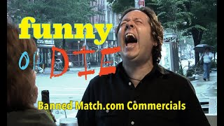 "Banned Match.com Commercials: ""Perfect Guy"""