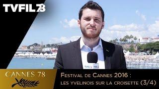 Festival de Cannes : les yvelinois sur la croisette (3/4)