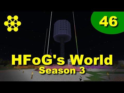 HFoG's World - S3E46: Towering Improvements