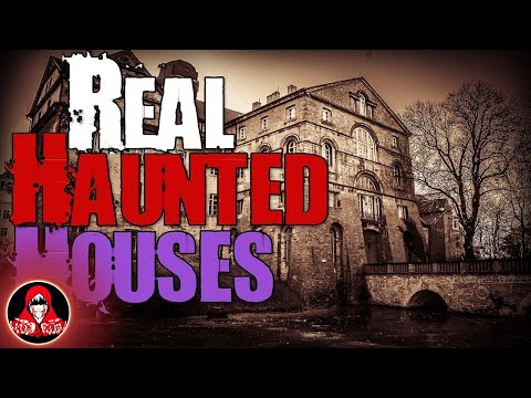 10 REAL Haunted Houses Ghost Stories