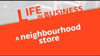 Life in business (1): a neighbourhood store