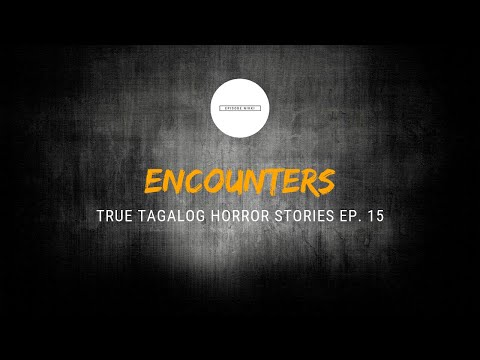 Scare Fest #15: Encounters (True Tagalog Horror Stories) להורדה