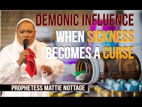 WHEN YOUR SICKNESS BECOMES A CURSE / DEVILS FOOD| PROPHETESS MATTIE NOTTAGE