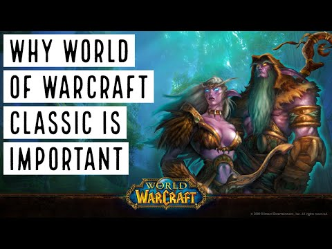 Why Gaming Needed WoW Classic