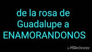 De la rosa de Guadalupe a Enamorandonos