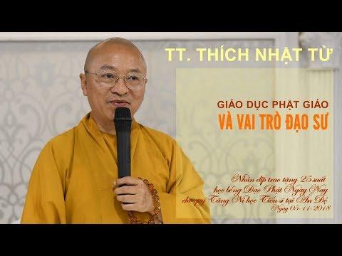 Giáo dục Phật giáo và vai trò đạo sư - TT. Thích Nhật Từ