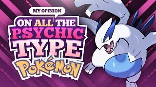 My Opinions on All the Psychic Type Pokemon
