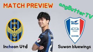 [Match Preview] Incheon vs Suwon K league Preview!! 3 Points!! Including CongPhuong play