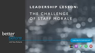 Tony Richards on the Challenge of Staff Morale